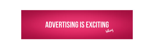 Advertising is exciting